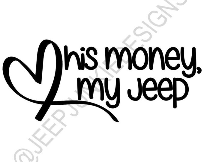 His Money, My Jeep - Jeep Girl Vinyl Decal - Custom Vinyl Decals