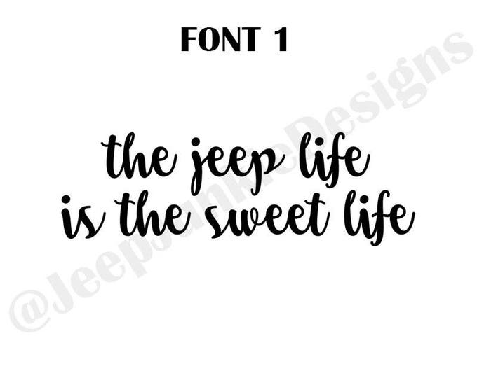 The Jeep Life is the Sweet Life Vinyl Decal