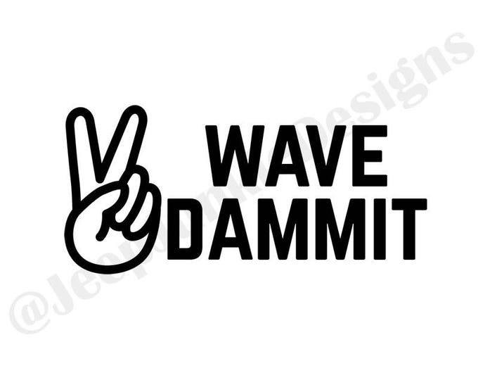 Wave Dammit! Peace Sign Jeep Wave - Custom Vinyl Decals