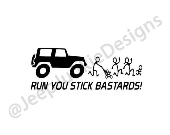 Run You Stick B******S! Vinyl Decal