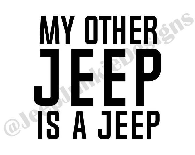 My Other Jeep is a Jeep - Custom Vinyl Decals