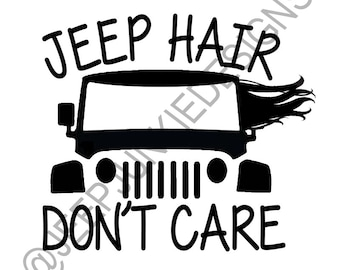 Jeep Hair, Don't Care - Jeep Wrangler Vinyl Decal - Custom Vinyl Decals