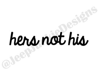 Hers Not His Jeep Girl Vinyl Decal