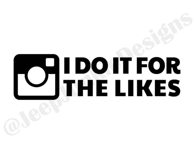 I Do It For the Likes! Instagram Name - Jeep Vinyl Decal - Custom Vinyl Decals
