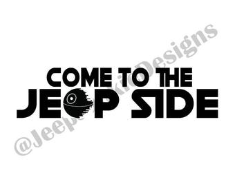 Come to the Jeep Side - Star Wars Decal - Custom Vinyl Decals