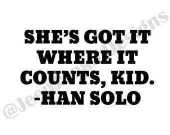 She's Got It Where It Counts, Kid - Star Wars Quote - Jeep Vinyl Decal - Custom Vinyl Decals