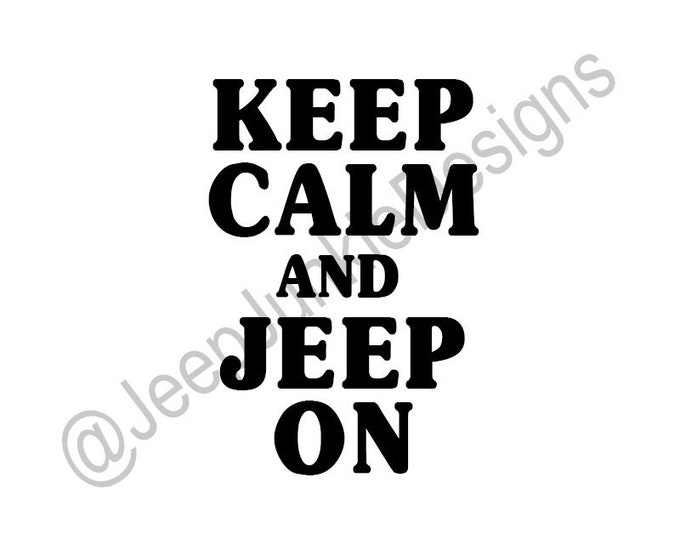 Keep Calm and Jeep On Jeep Vinyl Decal