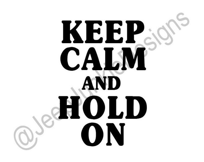 Keep Calm and Hold On Jeep Vinyl Decal
