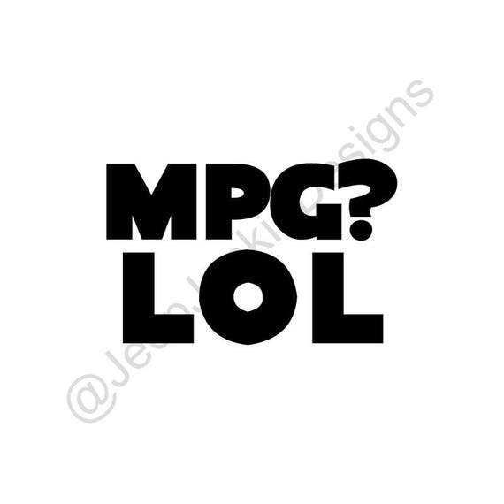 MPG? LOL - Jeep Custom Vinyl Decals