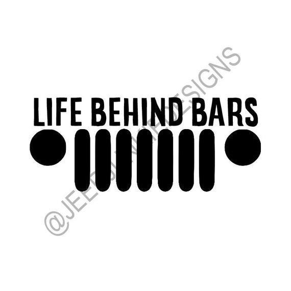 Life Behind Bars Jeep Grill - Custom Vinyl Decals
