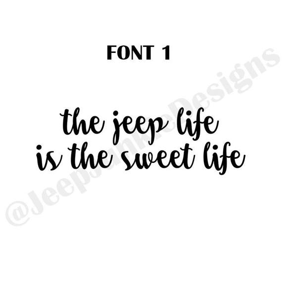 The Jeep Life is the Sweet Life - Jeep Custom Vinyl Decals