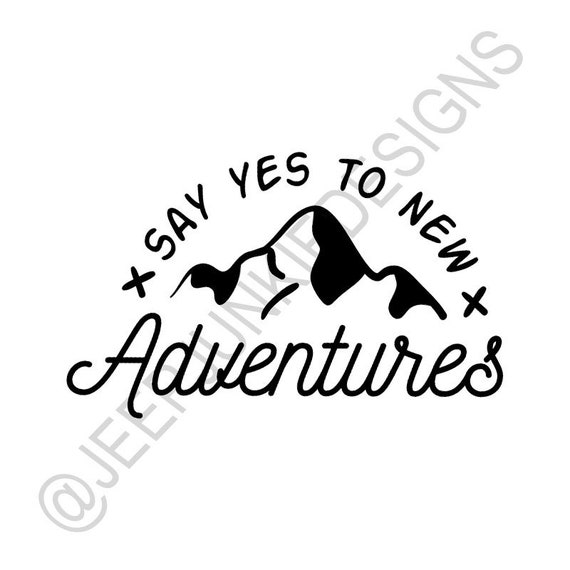 Say Yes to New Adventures - Mountains Vinyl Decal
