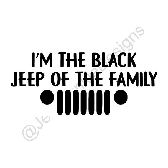 Black Jeep of the Family - Custom Vinyl Decals