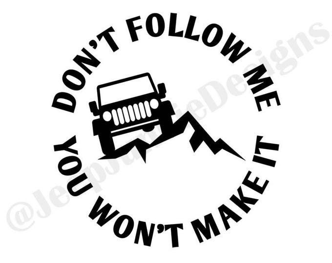 Don't Follow Me, You Won't Make It Wrangler Vinyl Decal