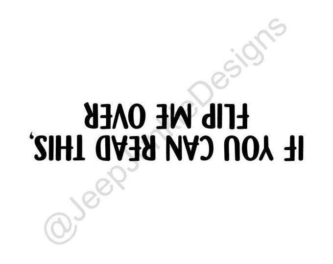 If You Can Read This, Flip Me Over Vinyl Decal