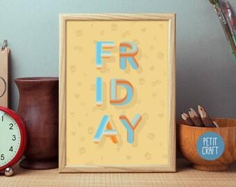 Friday - Downloadable Digital Art, Wall Art, Poster