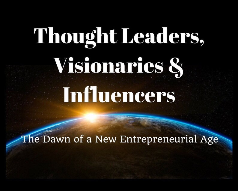 Thought Leaders Visionaries & Influencers  The Dawn of a New image 0