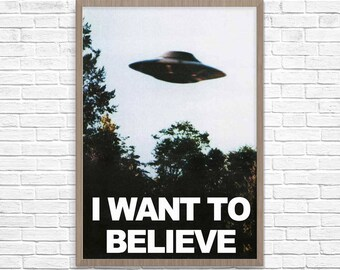 X Files Poster I Want To Believe UFO Print Giclee Archivable