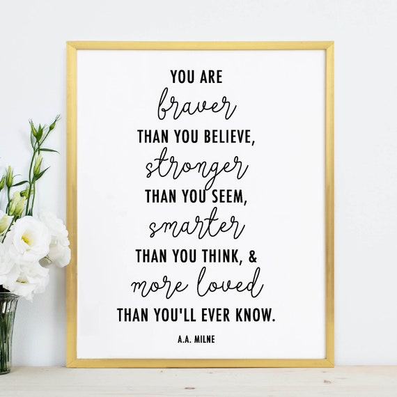 You Are Braver Than You Believe Aa Milne Quote Grateful Etsy