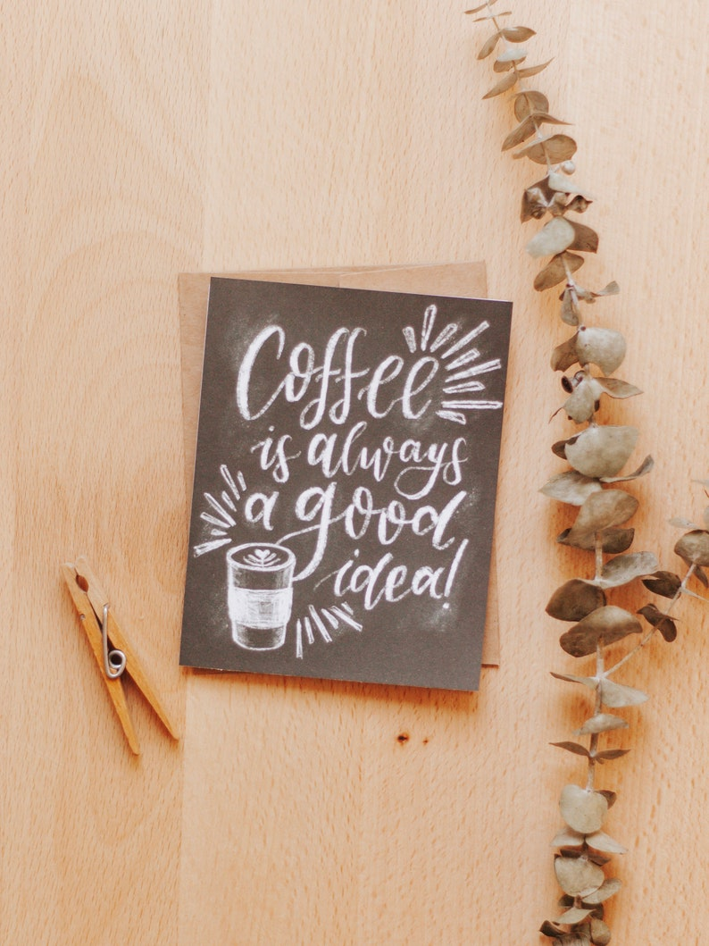 Paper Goods Friendship Card Handmade Cards Coffee is Always a Good idea Coffee Lovers Greeting Card