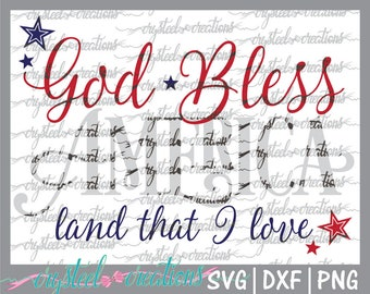 God Bless America Land that I love SVG, PNG, DXF, Silhouette Cut, Instant Download, Cut File, Cricut, 4th of July, Patriotic, tshirt svg