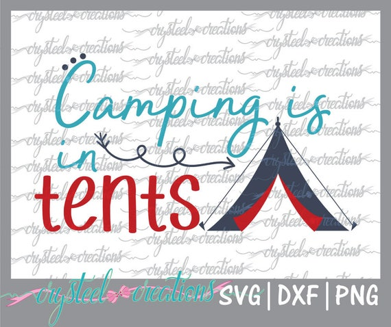 Camping Is In Tents Svg Png Dxf Silhouette Design Vinyl Etsy