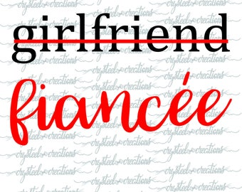 Girlfriend to Fiancee, Fiancee to Bride, Chick to Bride's Chick, Wedding Set SVG, PNG, DXF Silhouette, Cricut, Instant Download