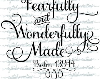Fearfully and Wonderfully Made SVG, PNG, Christian SVG, Silhouette, Cricut, Psalm 139:14 Bible Verse, Script Font
