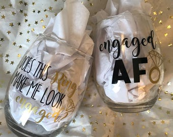 Engaged AF, Does This Ring Make Me Look Engaged, Engagement Gift, Engaged, Stemless Wine Glass, Bride To Be, He Put A Ring On It, Bride Gift