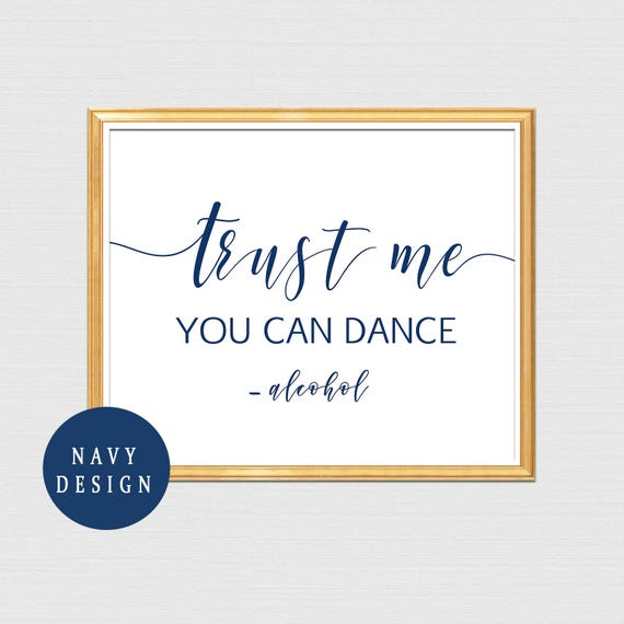 Navy Trust Me You Can Dance Sign Alcohol Sign For Wedding Etsy