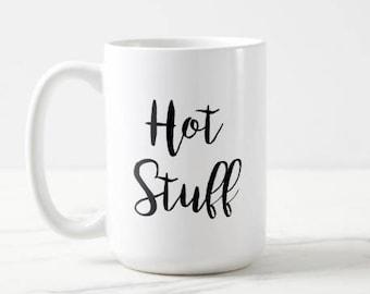 Hot Stuff   Relationship   Coffee   Sarcastic   Funny   OVERSIZED Mug