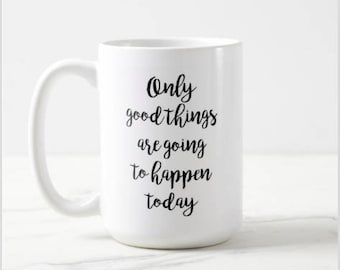 Only good things are going to happen today | This is Us | This is Us TV Show | TV Show | OVERSIZED Mug