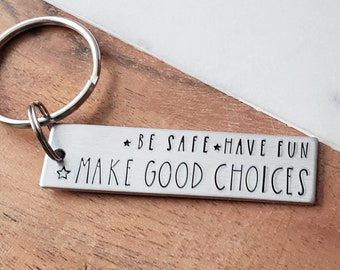 e7c5ad12 Make Good Choices, New Driver Key Chain, Sweet 16 Keychain, Teenager  Birthday Gift, College Student, Son Gift, Daughter Gift, Be Safe