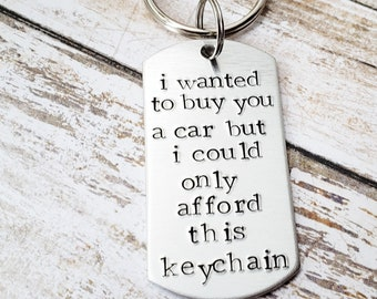 I Wanted To Buy You A Car Teenage Boy Gift First Sweet 16 Funny Teenager Birthday New Driver Key Chain Hand Stamped