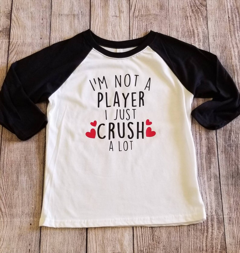 I'm Not A Player I Just Crush A Lot  Valentine's Day Tees for Boys  Rap  Lyric Tees