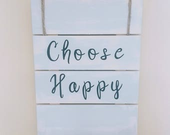 Choose Happy wooden sign