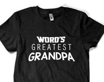 Father's Day Gift World's Greatest Grandpa T-shirt T Shirt Tshirt - Gift for Him Geek Nerd Collegehumor Cool Awesome fa-0348