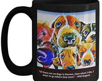 If there are no dogs in heaven mug