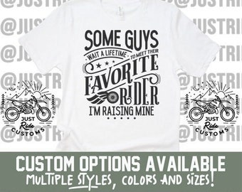 c8900065 Some Guys Wait A Lifetime To Meet Their Favorite Racer I'm Raising Mine  Custom Shirt - Dirt Bike Shirt Fathers Dad Moto Dad Dirt Bike Dad