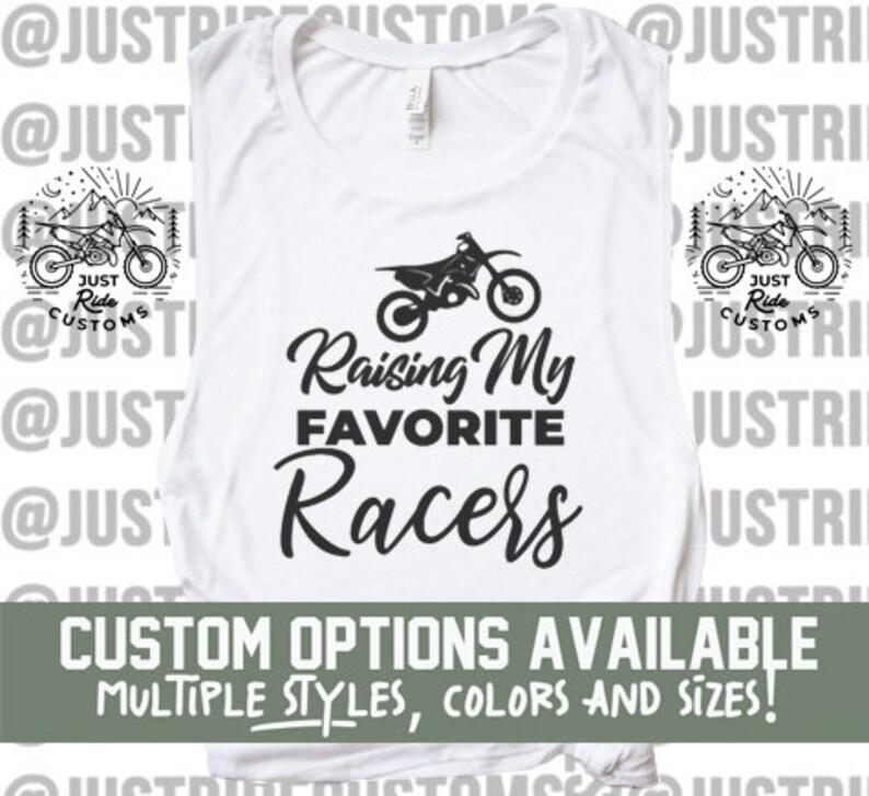 8bc038d88db06 Raising My Favorite Racers Custom Shirt - Dirt Bike Shirt Moto Mom  Motocross Family Racing Mama #1 fan