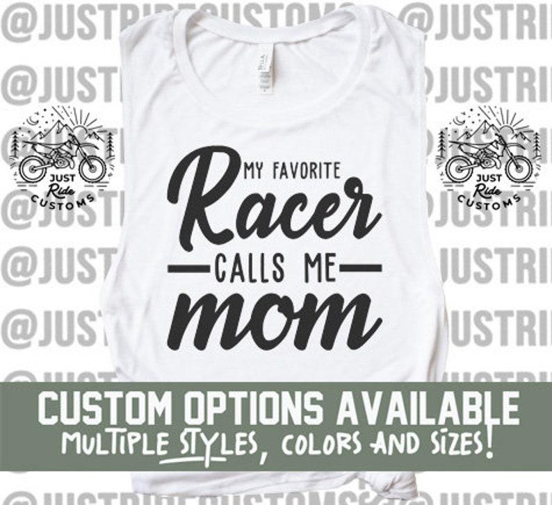 2615662cbb4a2 My Favorite Racer Calls Me momCustom Shirt - Dirt Bike Shirt Moto Mom  Motocross Family Racing Mama #1 fan