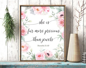 Printable Proverbs 31:10, She is far more precious than jewels, Bible verse printable girl nursery wall decor, floral housewarming gift
