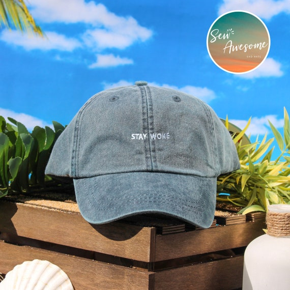 c7b1342ab15 Stay Woke Dad Hat Funny Baseball Cap Custom Embroidery Best