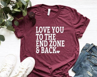01842652d6fa Love You To The Endzone and Back Shirt, Football Shirt, Football Mom Tee  ,Football shirts, Football Mom Shirts, Grunge Football