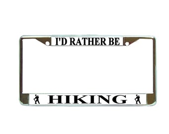 I/'D Rather Be Hiking License Plate Frame Tag Holder