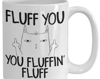 Cat mug Details about  /Fluff You You Fluffin Fluff Pet designs Print cup