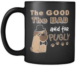 Funny Pug Mug The Good The Bad And The Pugly 11oz Black Coffee Mugs