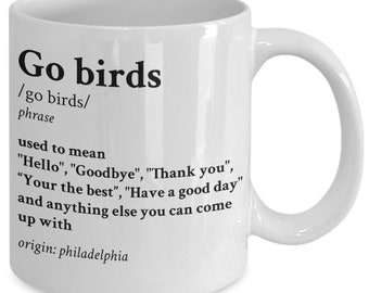 Go Birds Mug Gift Definition Hello Goodbye Thank You Your The Best Coffee Cup 11oz 15oz White