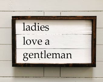 Ladies Love a Gentleman Sign - Nursery Wall Decor - Boy Nursery Decor - Reclaimed Wood Sign - Wooden Wall Decor - Rustic Home Decor
