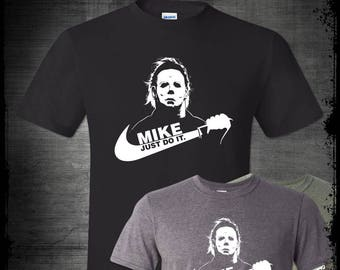 36135b65 Michael Myers Just Do It T-Shirt Nike Parody Funny Halloween Shirt Scary  Horror Movie Pop Culture October Friday The 13th